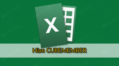 ham cubemember trong excel