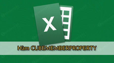 ham cubememberproperty trong excel