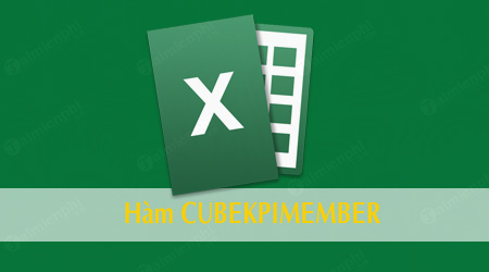 ham cubekpimember trong excel