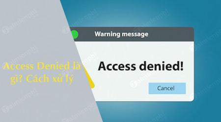 Access Denied là gì? Cách xử lý khi gặp lỗi này