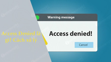 access denied la gi cach xu ly khi gap loi nay