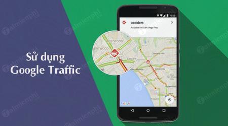 cach su dung google traffic xem tac duong giao thong