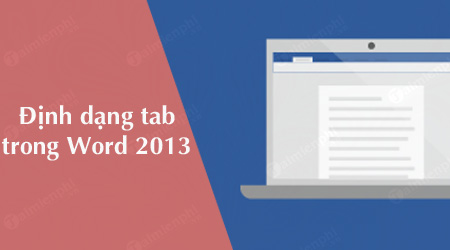 cach dinh dang tab trong word 2013