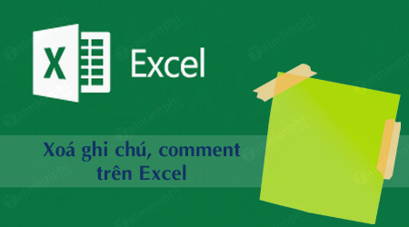 cach xoa ghi chu comment trong excel