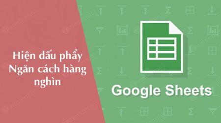 hien thi dau phay phan cach hang nghin trong google sheets