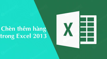 cach chen them hang trong excel