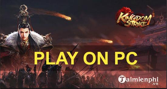 huong dan choi game kingdom craft tren pc