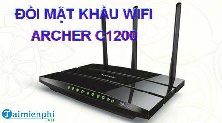 cach doi mat khau wifi archer c1200