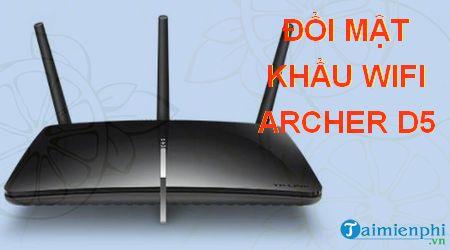 cach doi mat khau wifi archer d5