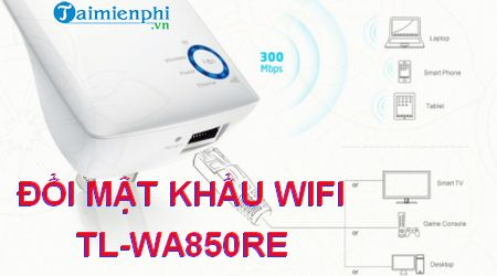 cach doi mat khau wifi tl wa850re