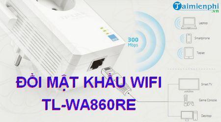 cach doi mat khau wifi tl wa860re