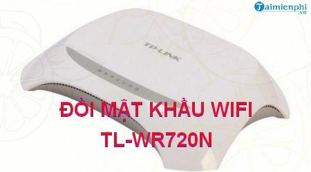 cach doi mat khau wifi tl wr720n