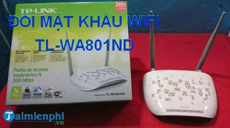 cach doi mat khau wifi tl tl wa801nd