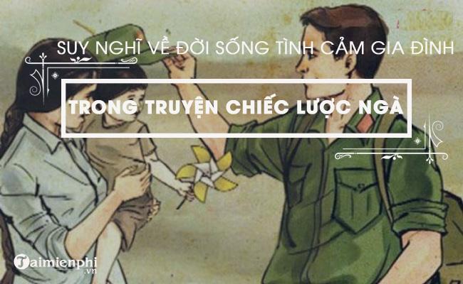 Suy nghĩ về đời sống tình cảm gia đình trong chiến tranh qua truyện ngắn Chiếc lược ngà của nhà văn Nguyễn Quang Sáng 2