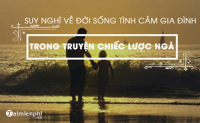 Suy nghĩ về đời sống tình cảm gia đình trong chiến tranh qua truyện ngắn Chiếc lược ngà của nhà văn Nguyễn Quang Sáng 3