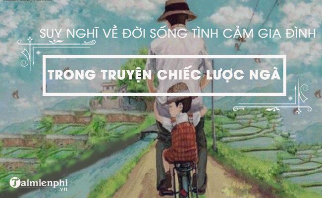 Suy nghĩ về đời sống tình cảm gia đình trong chiến tranh qua truyện ngắn Chiếc lược ngà của nhà văn Nguyễn Quang Sáng 4