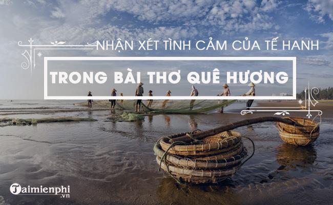Em hãy nhận xét về tình cảm của Tế Hanh trong bài thơ Quê hương
