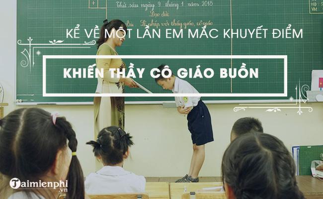 [TaiMienPhi.Vn] 8 bài văn Kể về một lần em         bận bịu khuyết điểm khiến thầy, cô giáo buồn
