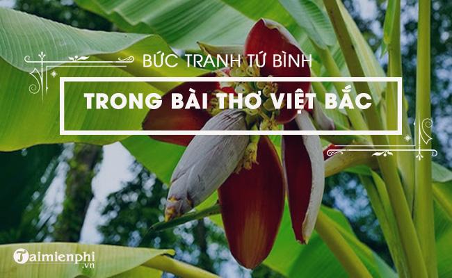 Bức tranh tứ bình trong bài Việt Bắc, Tố Hữu 3