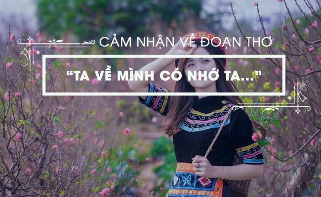 """Cảm nhận về đoạn thơ sau trong bài Việt Bắc: """"Ta về mình có nhớ ta... Nhớ ai tiếng hát ân tình thuỷ chung:"""