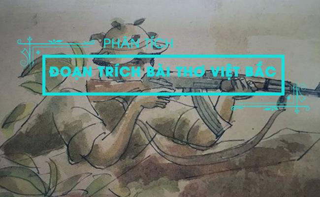 Phân tích đoạn trích bài thơ Việt Bắc 4