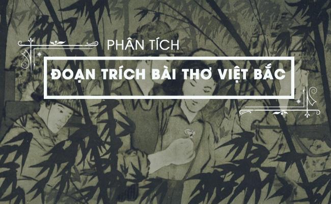 Phân tích đoạn trích bài thơ Việt Bắc 6