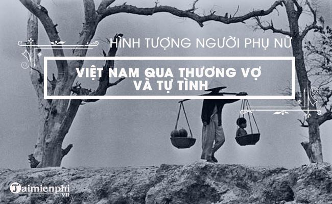 Hình tượng người phụ nữ Việt Nam trong xã hội cũ qua Tự Tình II và Thương vợ 3