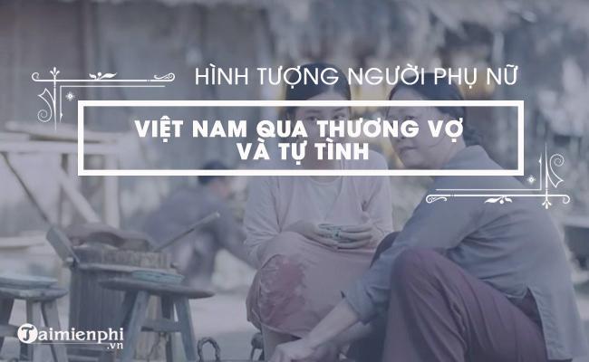 Hình tượng người phụ nữ Việt Nam trong xã hội cũ qua Tự Tình II và Thương vợ 4