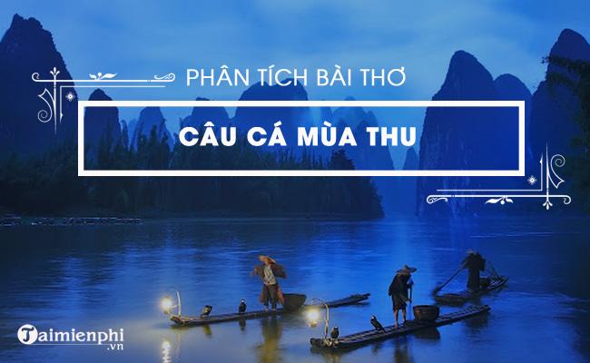 Phân tích bài thơ Câu cá mùa thu, (Thu Điếu) của Nguyễn Khuyến 5