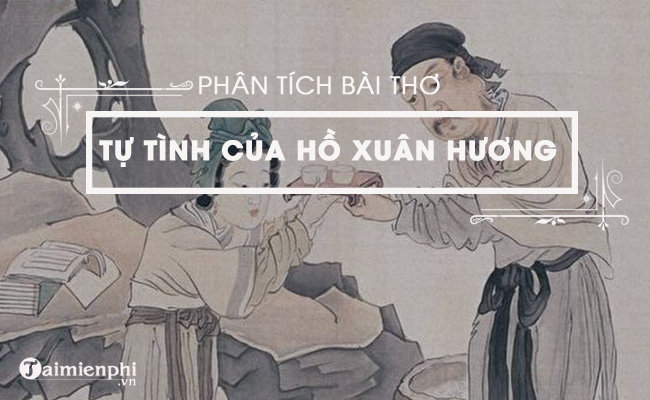 Phân tích bài thơ Tự tình của Hồ Xuân Hương 2