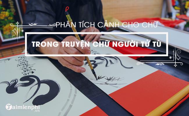 Phân tích cảnh cho chữ trong Chữ người tử tù của Nguyễn Tuân 2