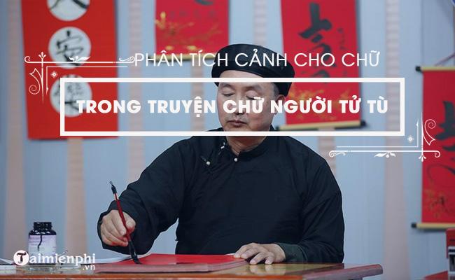 Phân tích cảnh cho chữ trong Chữ người tử tù của Nguyễn Tuân 3