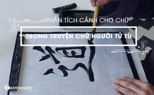 Phân tích cảnh cho chữ trong Chữ người tử tù của Nguyễn Tuân 5