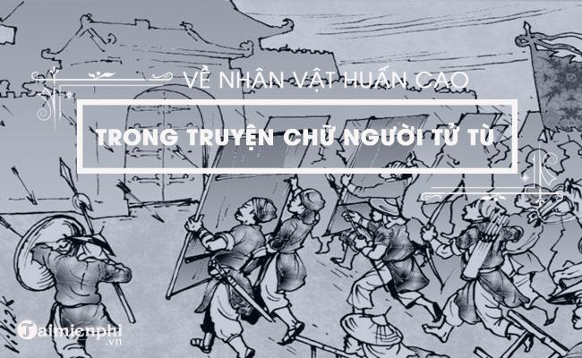 Về nhân vật Huấn Cao trong Chữ người tử tù của nhà văn Nguyễn Tuân 2