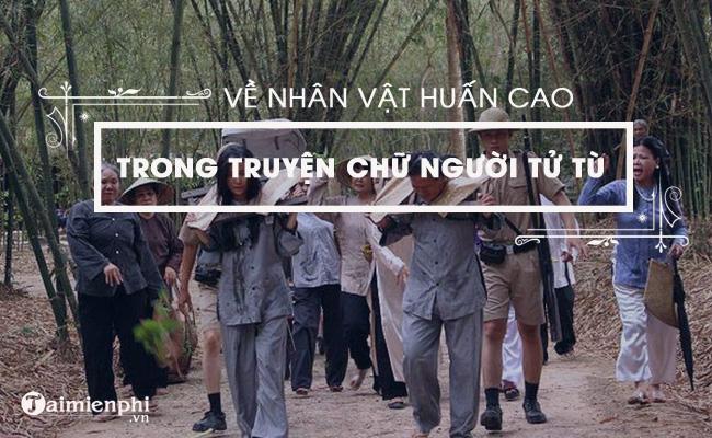 Về nhân vật Huấn Cao trong Chữ người tử tù của nhà văn Nguyễn Tuân 3