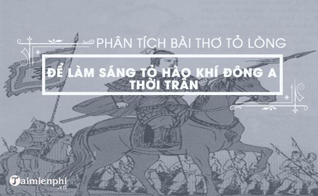 Phân tích bài thơ Thuật hoài của Phạm Ngũ Lão để làm sáng tỏ hào khí đời Trần 4
