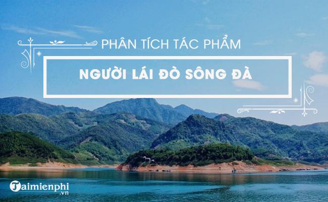 Phân tích tác phẩm Người lái đò sông Đà của Nguyễn Tuân 3
