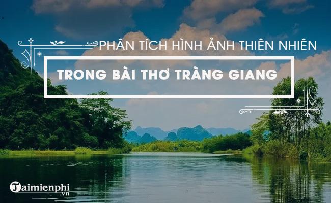 Phân tích hình ảnh thiên nhiên trong bài thơ Tràng giang