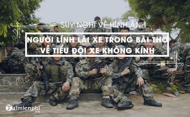 Suy nghĩ của em về hình ảnh những chiến sĩ lái xe trong Bài thơ về tiểu đội xe không kính