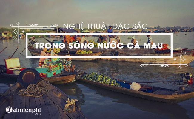 Nghệ thuật đặc sắc trong văn bản Sông nước Cà Mau (Ngữ văn 6 - Tập II) trích trong truyện Đất rừng phương Nam của nhà văn Đoàn Giỏi