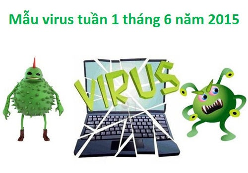 mau virus phan mem doc hai tuan 1 thang 6 nam 2015