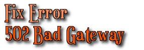 Lỗi 502 Bad Gateway và cách khắc phục
