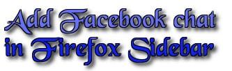 Firefox - Chèn, thêm Facebook chat vào Sidebar của trình duyệt