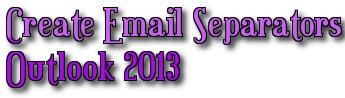 Thiết lập đường phân chia Email trong Outlook 2013, 2010, 2007, 2016