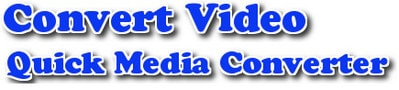 chuyen doi video bang Quick Media Converter