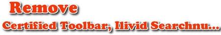 go bo Certified Toolbar, Ilivid Searchnu... khoi trinh duyet