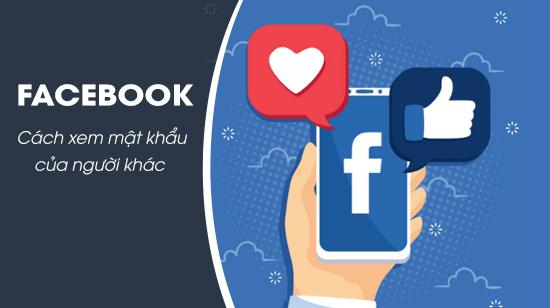 cach xem mat khau facebook cua nguoi khac 4