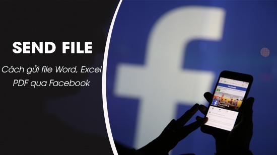 Cách gửi file Word, Excel, PDF qua Facebook 0