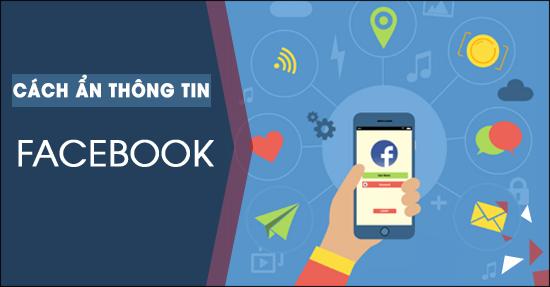 Ẩn thông tin Facebook, giấu năm sinh, số điện thoại, địa chỉ trên Facebook