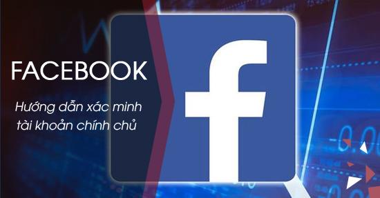 cach xac minh tai khoan facebook chinh chu xac thuc tai khoan